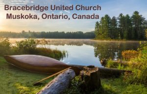 Bracebridge United Church masthead with a lovely Muskoka ON lake and a canoe.